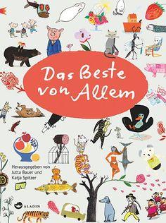BUCHMESSE # 4: Jutta Bauer & Katja Spitzer »Das Beste von Allem« | Freistil-online. Portal für Illustration