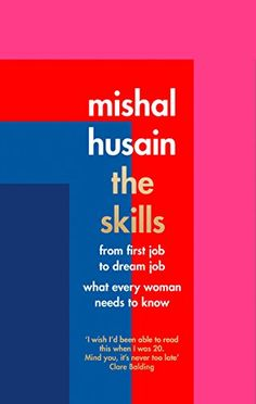 [Free eBook] The Skills: From First Job to Dream Job - What Every Woman Needs to Know Author Mishal Husain,