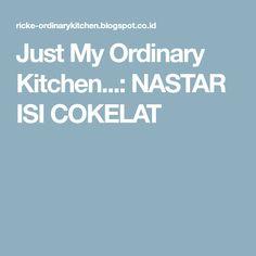 Just My Ordinary Kitchen...: NASTAR ISI COKELAT