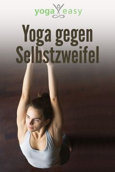 Yoga gegen Selbstzweifel In a world that constantly fools us into thinking we're not good enough and that we need to get better, faster or leaner, it's no wonder that many of us suffer from self-doubt. How yoga and meditation can help. Yin Yoga, Yoga Meditation, Bikram Yoga, Kundalini Yoga, Ashtanga Yoga, Iyengar Yoga, Yoga Flow, Pilates Training, Pilates Workout