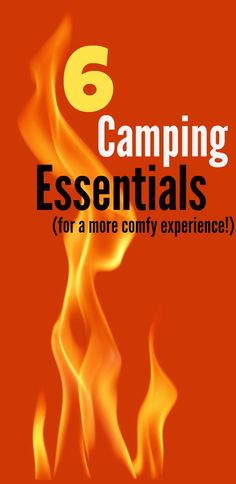 Going camping for your summer vacation? Six camping essentials that'll make your experience roughing it way more fun!
