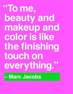 Marc Jacobs Beauty Quote