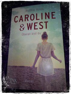 """BunteBücherWelt: Caroline & West """"Überall bist du"""" - Ruthie Knox"""