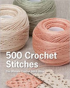 500 Crochet Stitches: The Ultimate Crochet Stitch Bible: Pavilion Books: 9781250067302: Amazon.com: Books