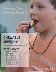 Chewable jewelry offers a discreet and healthy alternative to fingernail biting and chewing on clothes. It is a great oral sensory input for all children.