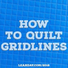 Learn how to quilt Gridlines with walking foot quilting in this fun tutorial with Leah Day.