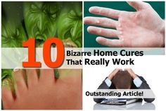 10 Bizarre Home Cures That Really Work