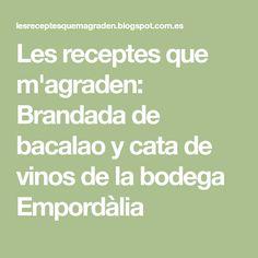 Les receptes que m'agraden: Brandada de bacalao y cata de vinos de la bodega Empordàlia