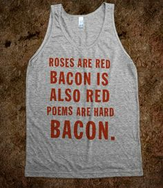 Roses And Bacon Poem (Tank)