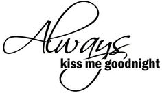 Always kiss me good vinyl decal for any wall, glass, room, bedroom, couple, wife & husband, etc contact me on Facebook if your interested in this, many different colors and sizes and many other decals to chose from at http://stores.ebay.com/Wholesale-Vinyl-Designs?_trksid=p2047675.l2563