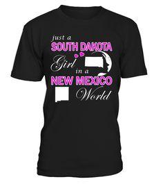 Just a South Dakota Girl in a New Mexico World State T-Shirt #SouthDakotaGirl