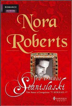 """Os Irmãos Stanislaski - Um Amor a Conquistar """"Mikhail"""", de Nora Roberts"""