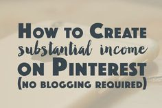 How to Create Substantial Income from Pinterest (scheduled via http://www.tailwindapp.com?utm_source=pinterest&utm_medium=twpin&utm_content=post180302437&utm_campaign=scheduler_attribution)