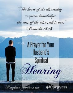 The heart of the discerning acquires knowledge; the ears of the wise seek it out. Proverbs 18:15 #40prayers