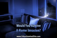 Would You Survive A Home Invasion?