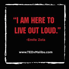 Ready to Live Out Loud? Join us December 2nd www.TEDxMalibu.com Out Loud, Thought Provoking, December, Join, Thoughts, Motivation, Live, Ideas, Inspiration