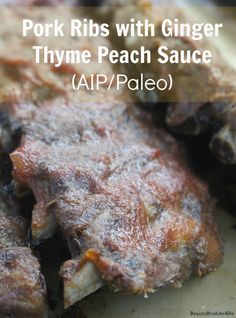 Oven Baked Pork ribs with Ginger Thyme Peach Sauce (AIP/Paleo)