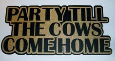 Party till the Cows come Home Photo Booth Props Glitter Gold Sparkle (2146D)