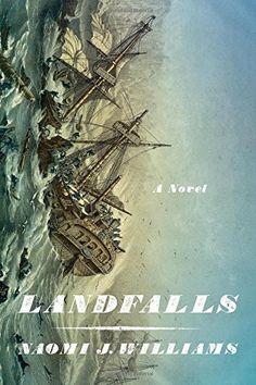 Landfalls: A Novel by Naomi J. Williams