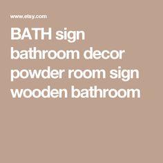BATH Sign Bathroom Decor Powder Room Sign Wooden Bathroom