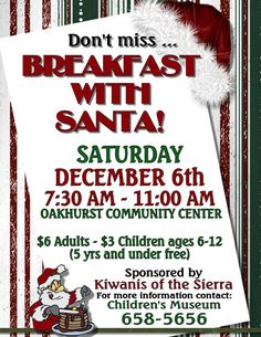 Kiwanis Breakfast with Santa -at the Oakhurst Community Center December 6th 2014. Benefits the Children's Museum.   #YosemiteSierraVisitorsBureau #holidaysnearyosemite #breakfastwithsanta