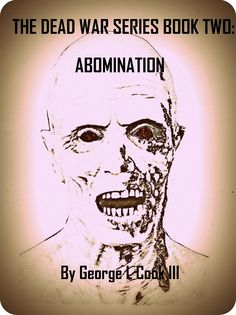 THE DEAD WAR SERIES: The Dead War Series Book Two: Abomination.