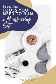 Discover what essential tools you need to turn your course into a membership site. Read the critical lessons Cara Chace learned since launching her membership site and which 7 tools are essential to keep your membership site working well for both you and your members.