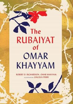Edward Fitzgerald's Rubaiyat of Omar Khayyam: With Paintings by Lincoln Perry and an Introduction and Notes by Ro...