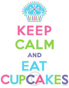 "Take off on the ""Keep Calm and Carry On"" 1939 British poster. Keep Calm and Eat Cupcakes print. Love Cupcakes, Yummy Cupcakes, Cupcake Cookies, Art Cupcakes, Cupcake Cupcake, Cupcake Wars, Cupcake T Shirt, Cupcake Collection, Party Fiesta"