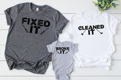 Broke It Fixed It Cleaned It Family Shirt Set Mom Dad and Baby Matching Shirts Fathers Day Shirts Mommy and Me Daddy and Me Fathers Day Shirts, Dad To Be Shirts, Baby Shirts, Family Shirts, Kids Shirts, Mommy And Me Shirt, Mommy And Me Outfits, Family Outfits, Boy Outfits