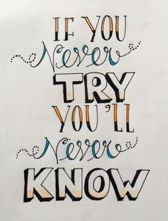 if you never try, you'll never know ~ handelettering Bullet Journal Quotes, Bullet Journal Inspiration, Word Doodles, Deep Texts, Bubble Letters, Drawing Quotes, Country Quotes, Canvas Quotes, Self Quotes
