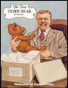 """The Teddy Bear:  After Teddy Roosevelt refused to kill a bear cub in 1902, it led to the creation of the 'Teddy Bear.' The Teddy Bear launched a whole new Era of toys that made a child feel """"safe"""""""