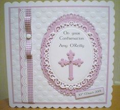 Confirmation card using Spellbinder Grand Oval dies, embossing folder and tonic edge punch