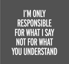 And I try really hard to do both, be responsible, and help you understand.