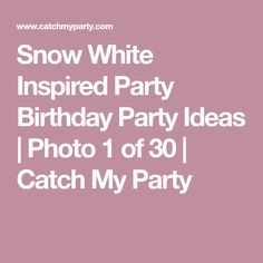 Snow White Inspired Party Birthday Party Ideas | Photo 1 of 30 | Catch My Party