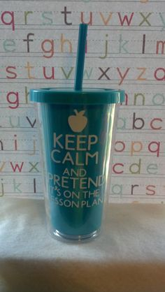 Keep Calm and Pretend its on the Lesson Plan plastic tumbler