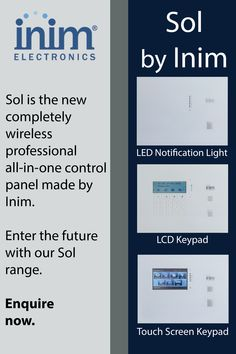 The future is now with our new wireless all-in-one control panel! Installers that realise time is money will benefit greatly from Inim's Sol range thanks to the ease of installation and setup. Nanny Cam, The Future Is Now, Alarm System, Home Automation, Control Panel, Security Products, All In One, Electronics, Range