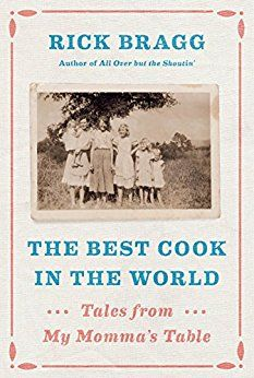The Best Cook in the World: Tales from My Momma's Table di [Bragg, Rick]