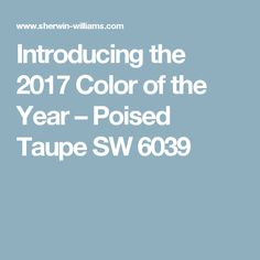 Introducing the 2017 Color of the Year – Poised Taupe SW 6039