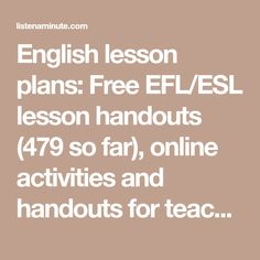 English lesson plans: Free EFL/ESL lesson handouts (479 so far), online activities and handouts for teaching and learning listening. English Lesson Plans, English Lessons, Learn English, Listening English, Esl Resources, Esl Lessons, Teacher Inspiration, Language, Teaching
