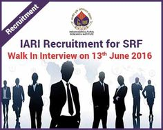 IARI Recruitment for SRF | Walk In Interview on 13th June 2016