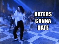 New trending GIF on Giphy. michael jackson gif haters gonna hate. Follow Me CooliPhone6Case on Twitter Facebook Google Instagram LinkedIn Blogger Tumblr Youtube
