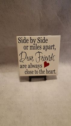 6x6 Ceramic Side by Side or Miles Apart Dear Friends are Always Close to the Heart Display Tile/Friends Tile/Friendship Gifts/BFF Gift