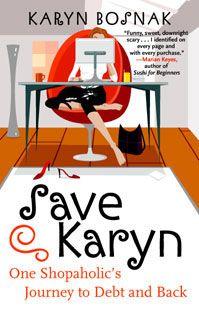 Save Karyn by Karyn Bosnak... I swear I don't make this ish up