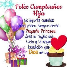 imagenes-de-cumpleanos-a-mi-hija-mi-princesa Happy Birthday Celebration, Happy Birthday Wishes, Birthday Greetings, Birthday Wishes In Spanish, Happy Birthdays, Birthday Messages, Birthday Quotes, Happy Birthday Daughter, Happy Birthday Pictures