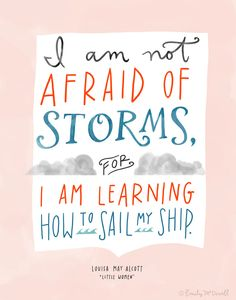 "Design Mom Collection: Louisa May Alcott ""Little Women"" Not Afraid of Storms Quote, Hand-Lettered Print, 11"" x 14"". $30.00, via Etsy."