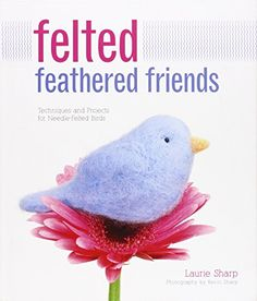 Felted Feathered Friends: Techniques and Projects for Nee... http://www.amazon.com/dp/1589236947/ref=cm_sw_r_pi_dp_11srxb1ZSZVP7