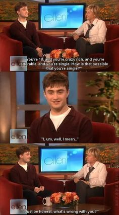 Ellen Degeneres= Hilarious.  Daniel Radcliff = Adorable.  Well, Ellen's  adorable, too.  ...And Daniel says some really funny shit too.  Screw it!  They're both full of awesome!