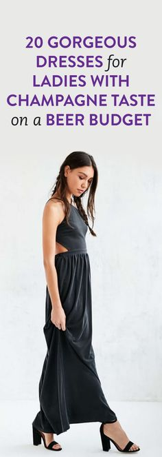 20 Gorgeous Dresses for Ladies With Champagne Taste on a Beer Budget