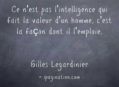 Real Talk Quotes, Best Quotes, L Intelligence, Quote Citation, Meaningful Words, Motivational Quotes, Wisdom, Reading, Gilles Legardinier